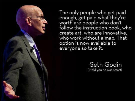 The only people who get paid, Seth Godin