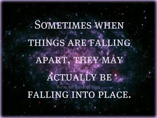 Some Times when things are falling apart, they . . .