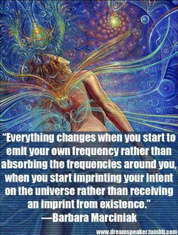 Everything changes when you emit YOUR energy