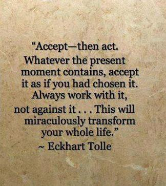 Accept Then Act