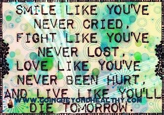 Smile like you've never cried.
